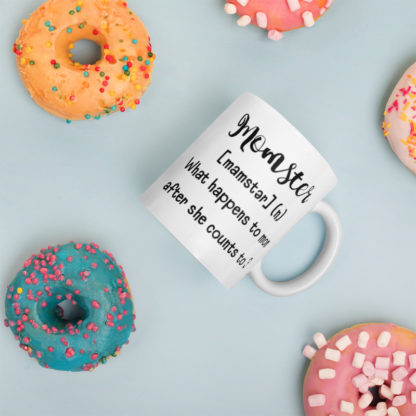Momster after she counts to 3 11oz coffee and tea mug with donuts