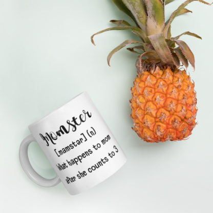 Momster after she counts to 3 11oz coffee and tea mug with pineapple