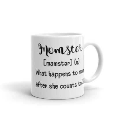 Momster after she counts to 3 11oz coffee and tea mug handle right