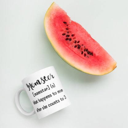 Momster after she counts to 3 11oz coffee and tea mug with watermelon