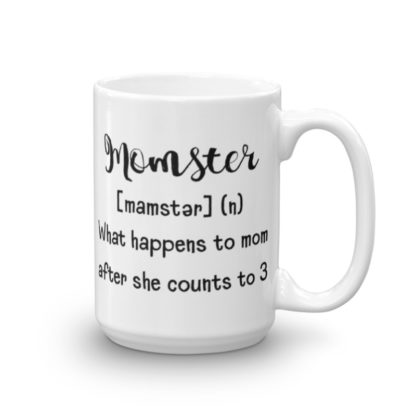 Momster after she counts to 3 15oz coffee and tea mug handle right
